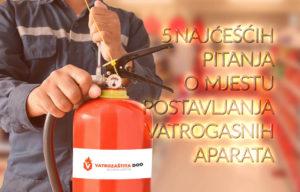 5 Najčešćih pitanja o mjestu postavljanja vatrogasnih aparata