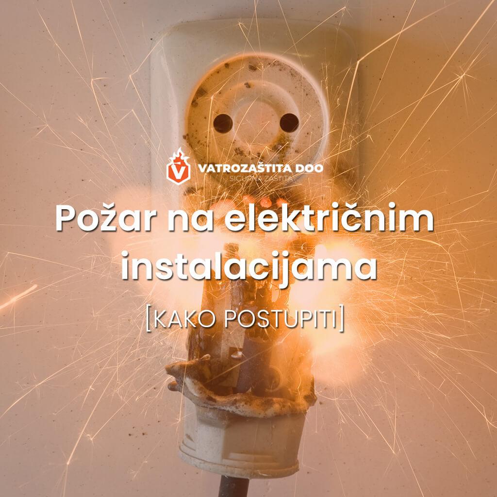 Požar na električnim instalacijama - kako postupiti