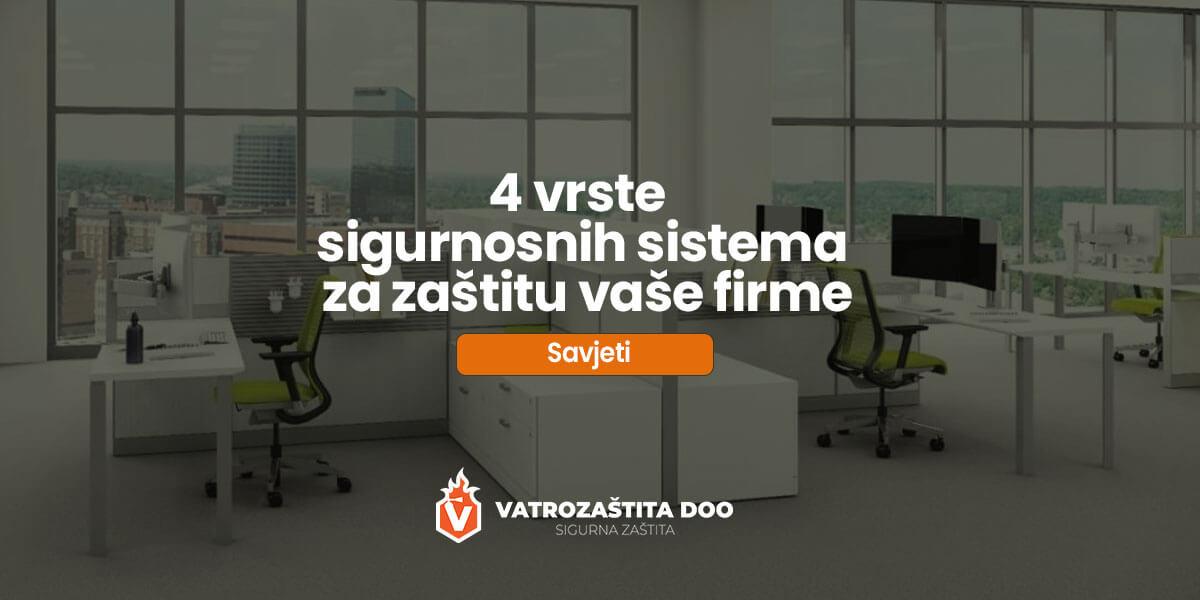 4 vrste sigurnosnih sistema za zaštitu vaše firme