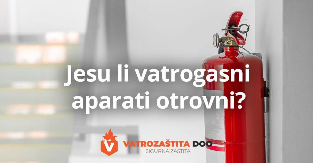 jesu li vatrogasni aparati otrovni