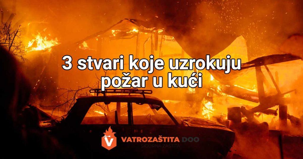 3 stvari koje uzrokuju požar u kući